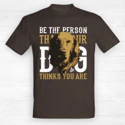 Be The Person That Your Dog Thinks You Are