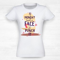 If Monday Had A Face I'd Punch It