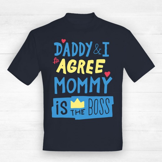 Daddy And I Agree Mommy Is The Boss