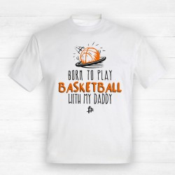Born To Play Basketball With My Daddy