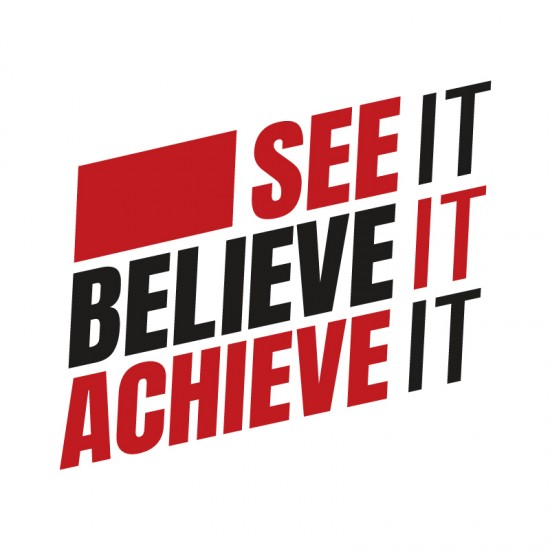 See It Believe It Achieve It