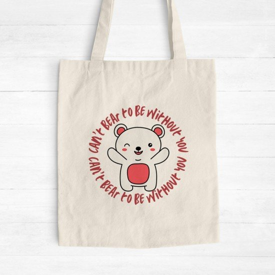 Can't bear to be without you - Cotton Tote Bag