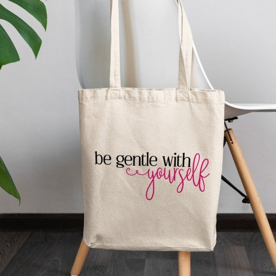 Be Gentle with Yourself - Cotton Tote Bag