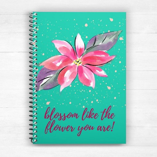 Blossom like the flower you are  - Spiral Notebook
