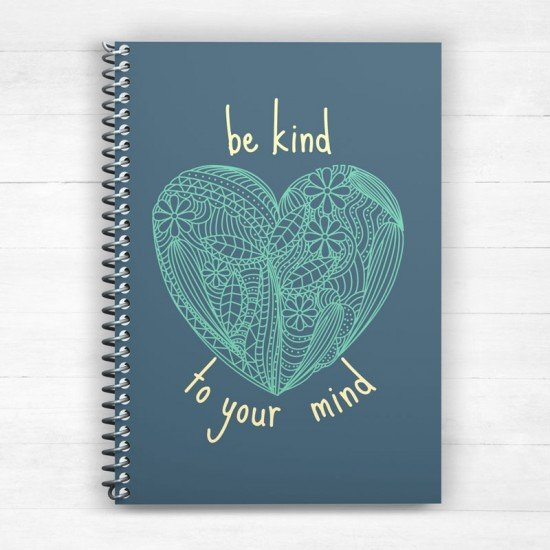 Be kind to your mind - Spiral Notebook