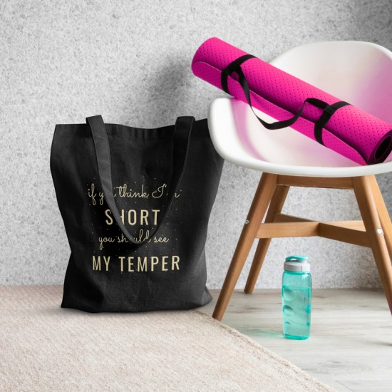 If you think I'm short you should see my temper - Cotton Tote Bag