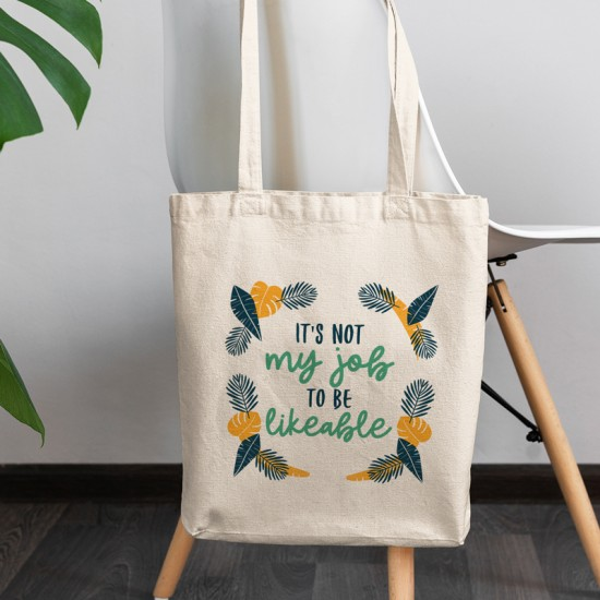 It's not my job to be likeable - Cotton Tote Bag